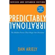Predictably Irrational: The Hidden Forces That Shape Our Decisions by Ariely, Dan, 9780061854545
