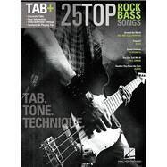 25 Top Rock Bass Songs: Tab, Tone, Technique by Hal Leonard Corp., 9781480384545
