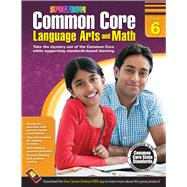 Common Core Math and Language Arts, Grade 6 by Spectrum, 9781483804545