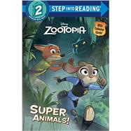 Super Animals! (Disney Zootopia) by GREEN, RICOTHE DISNEY STORYBOOK ART TEAM, 9780736434546