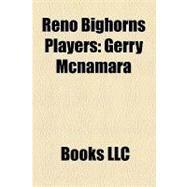 Reno Bighorns Players : Gerry Mcnamara by , 9781156194546