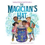 The Magician's Hat by Mitchell, Malcolm; Lew-Vriethoff, Joanne, 9781338114546