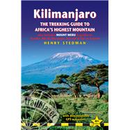 Kilimanjaro - the trekking guide to Africa's highest mountain, 4th (includes Mt Meru and guides to Nairobi, Dar es Salaam,  Arusha, Moshi and Marangu) by Stedman, Henry, 9781905864546