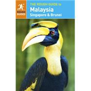 The Rough Guide to Malaysia, Singapore & Brunei by Leffman, David; Lim, Richard; Deere, Kiki (CON); James, Joanna (CON); Young, Charles (CON), 9780241184547