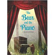 The Bear and the Piano by Litchfield, David, 9780544674547