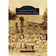 Communities of the Kathleen Area by Sherrouse-murphy, Lois, 9781467114547