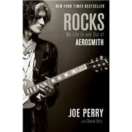 Rocks My Life in and out of Aerosmith by Perry, Joe; Ritz, David, 9781476714547