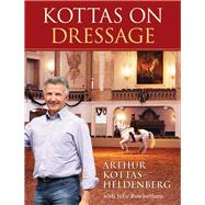Kottas on Dressage by Kottas-Heldenberg, Arthur; Rowbotham, Julie, 9781570764547