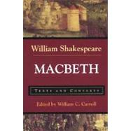 Macbeth Texts and Contexts by Shakespeare, William; Carroll, William C., 9780312144548