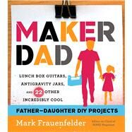 Maker Dad by Frauenfelder, Mark, 9780544114548