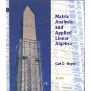 Matrix Analysis and Applied Linear Algebra by Meyer, Carl D., 9780898714548