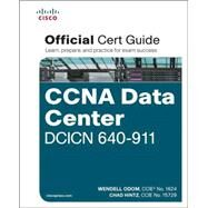 CCNA Data Center DCICN 640-911 Official Cert Guide by Odom, Wendell; Hintz, Chad, 9781587204548