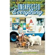 The Unexpected Everything by Matson, Morgan, 9781481404549