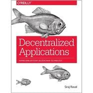 Decentralized Applications by Raval, Siraj, 9781491924549