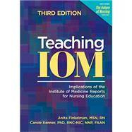 Teaching IOM: Implications of the Institute of Medicine Reports for Nursing Education by AMER NURSES ASSN, 9781558104549