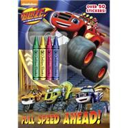 Full Speed Ahead! (Blaze and the Monster Machines) by GOLDEN BOOKSGOLDEN BOOKS, 9780553524550