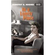 In a Lonely Place by Hughes, Dorothy B., 9781558614550