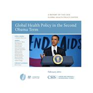 Global Health Policy in the Second Obama Term by Morrison, Stephen J.; Bliss, Katherine E.; Bowen, David; Bristol, Nellie; Fischer, Julie, 9781442224551