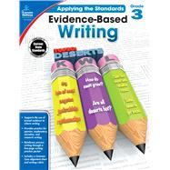 Evidence-based Writing, Grade 3 by Bosse, Nancy Rogers, 9781483814551