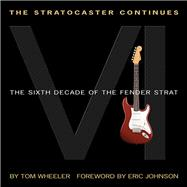 The Stratocaster Continues by Wheeler, Tom, 9781495004551