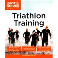 Idiot's Guides Triathlon Training by Katai, Steve; Barr, Colin, 9781615644551