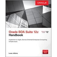 Oracle SOA Suite 12c Handbook by Jellema, Lucas, 9780071824552