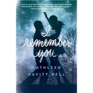 I Remember You by DAVITT BELL, CATHLEEN, 9780385754552