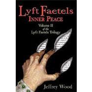 Lyft Faetels : Inner Peace by WOOD JEFFREY, 9780595494552