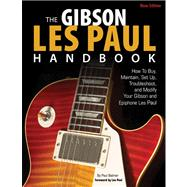 The Gibson Les Paul Handbook by Balmer, Paul; Paul, Les, 9780760344552