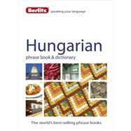 Berlitz Hungarian Phrase Book & Dictionary by Berlitz International, Inc., 9781780044552