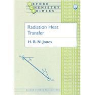 Radiation Heat Transfer by Jones, H. R. N., 9780198564553
