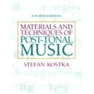 Materials and Techniques of Post-Tonal Music by KOSTKA, 9780205794553