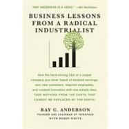 Business Lessons from a Radical Industrialist by Anderson, Ray C.; White, Robin, 9780312544553