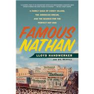 Famous Nathan by Handwerker, Lloyd; Reavill, Gil, 9781250074553