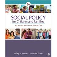 Social Policy for Children and Families by Jenson, Jeffrey M.; Fraser, Mark W., 9781483344553