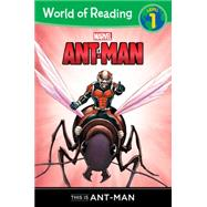 World of Reading: Ant-Man This is Ant-Man by Wyatt, Chris (ADP); Lim, Ron; Rosenberg, Rachelle, 9781484714553