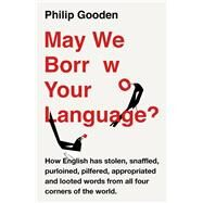 May We Borrow Your Language? by Gooden, Philip, 9781786694553