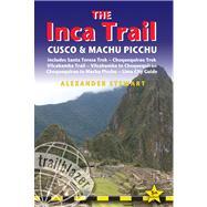 Inca Trail, Cusco & Machu Picchu Includes Santa Teresa Trek, Choquequirao Trek, Vilcabamba Trail, Vilcabamba To Choquequirao, Choquequirao To Machu Picchu & Lima City Guide by Der Stewart, Alexander, 9781905864553