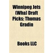 Winnipeg Jets Draft Picks : Thomas Gradin by , 9781156324554