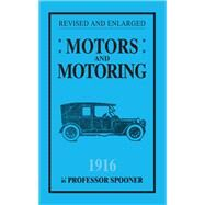 Motors and Motoring by Spooner, Henry J., 9781445644554