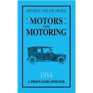 Motors and Motoring: Motors and Motoring by Spooner, Henry, 9781445644554