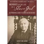 Incidents in the Life of a Slave Girl by Jacobs, Harriet Ann, 9781632204554