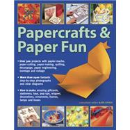 Papercrafts & Paper Fun: Over 300 Projects With Papier-mache, Paper-cutting, Paper-making, Quilling, Decoupage, Paper Engineering, Montage and Collage by Lively, Kate, 9781780194554