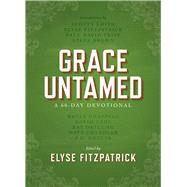 Grace Untamed A 60-Day Devotional by Unknown, 9780781414555