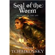 The Seal of the Worm by Tchaikovsky, Adrian, 9781447234555