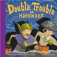 Double Trouble on Halloween by Hoffman, Don; Batz, Katy, 9781943154555