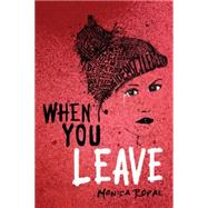 When You Leave by Ropal, Monica, 9780762454556