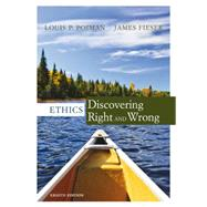 Ethics Discovering Right and Wrong by Pojman, Louis P.; Fieser, James, 9781305584556