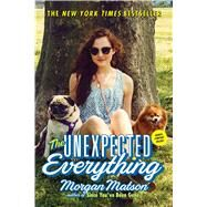The Unexpected Everything by Matson, Morgan, 9781481404556