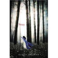 Stray by Sussman, Elissa, 9780062274557